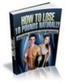 Thumbnail How To Lose 10 Pounds Naturally (eBook & Audio) With PLR