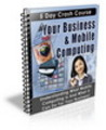 Thumbnail Your Business & Mobile Computing eBook With PLR