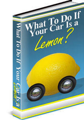 Product picture What To Do If Your Car Is a Lemon With PLR